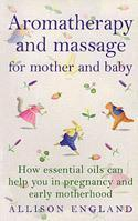 Quality Books Aromatherapy and Massage for Mother and Baby for sale