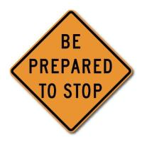 Quality Construction Signs CW3-4 Be Prepared to Stop for sale